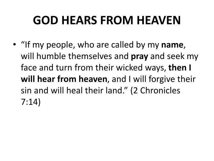GOD HEARS FROM HEAVEN