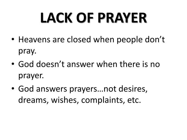 LACK OF PRAYER