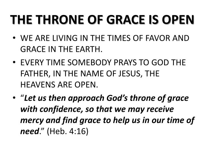 THE THRONE OF GRACE IS OPEN