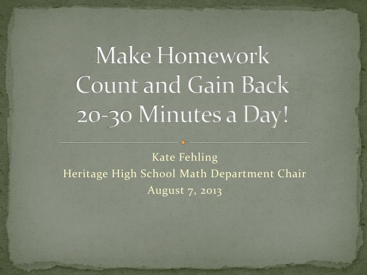 Make homework count and gain back 20 30 minutes a day