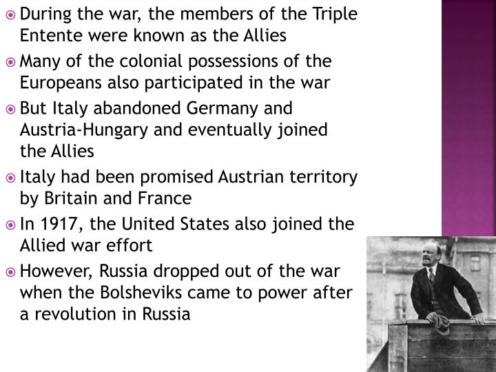 During the war, the members of the Triple Entente were known as the Allies