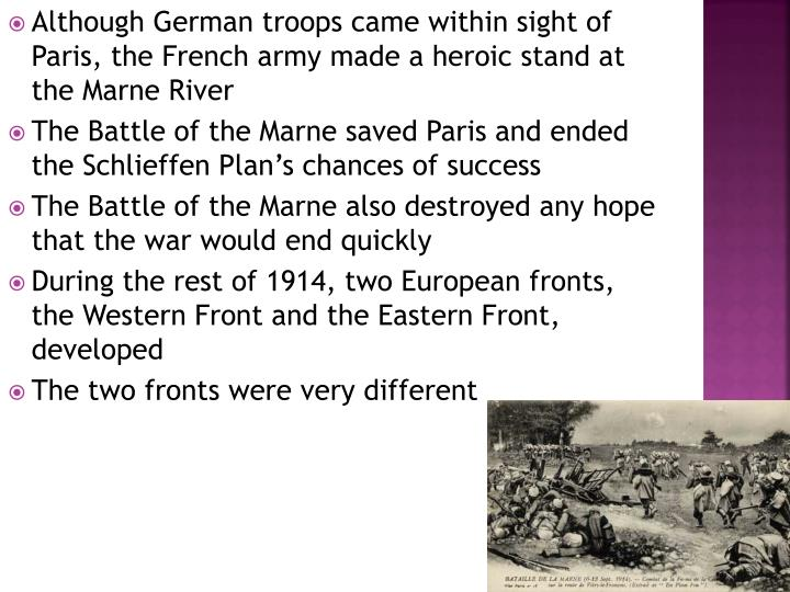Although German troops came within sight of Paris, the French army made a heroic stand at the Marne River