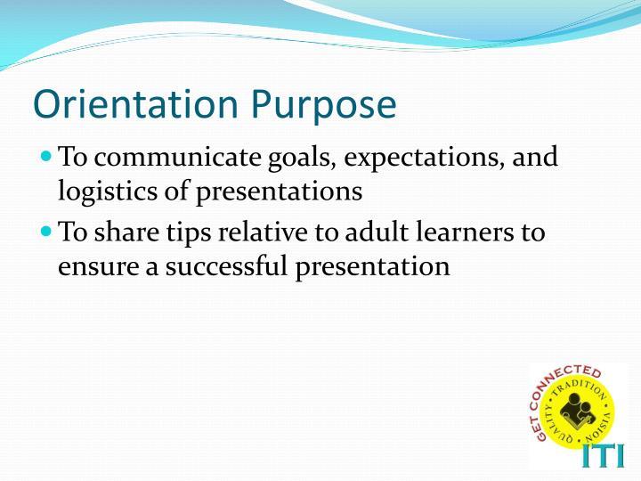 Orientation purpose