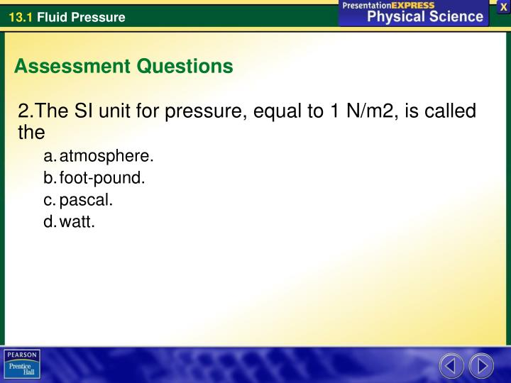 The SI unit for pressure, equal to 1 N/m2, is called the