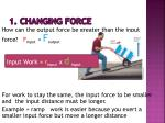 1 changing force
