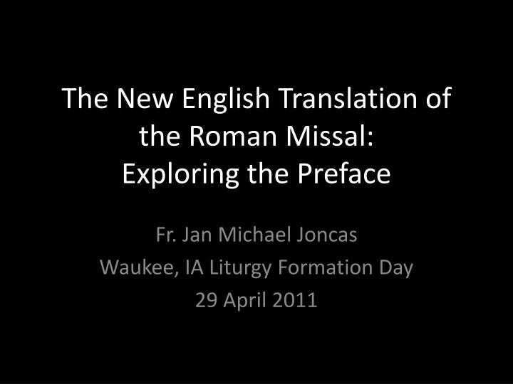the new english translation of the roman missal exploring the preface n.