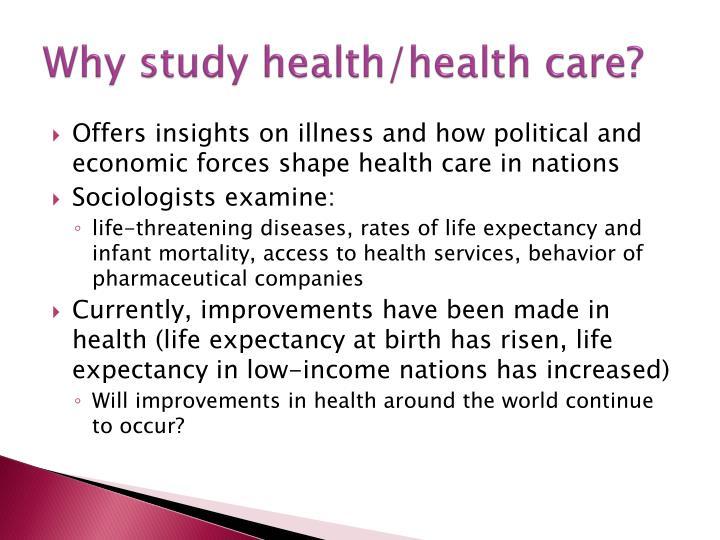 Why study health/health care?
