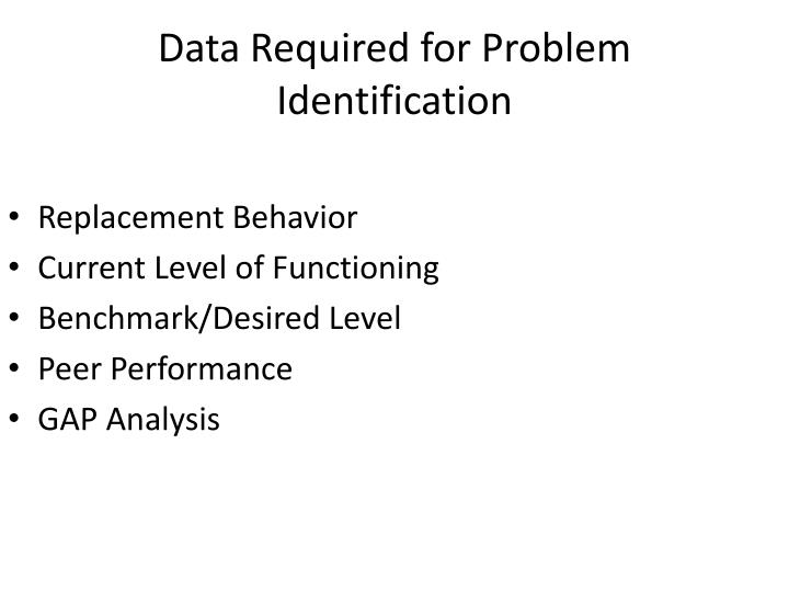 Data Required for Problem Identification