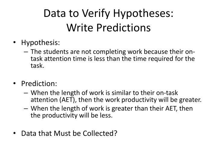 Data to Verify Hypotheses: