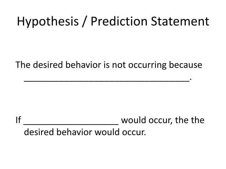 Hypothesis / Prediction Statement