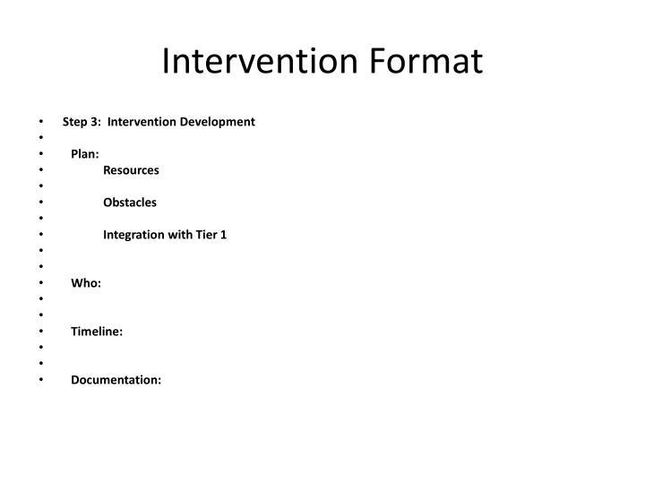 Intervention Format