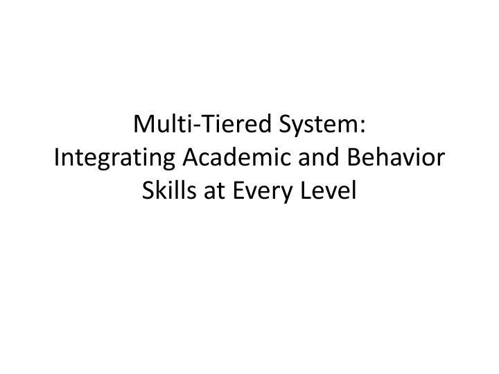 Multi-Tiered System: