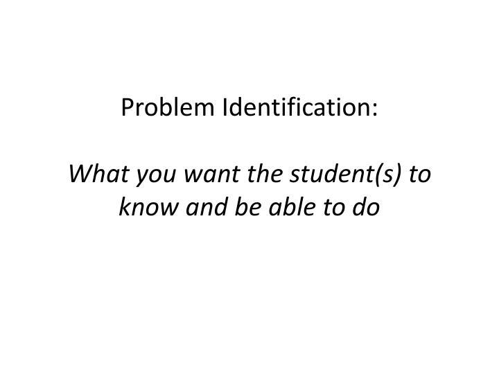 Problem Identification: