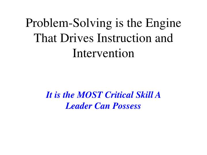 Problem-Solving is the Engine That Drives Instruction and Intervention