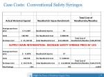 case costs conventional safety syringes