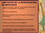 limitantes de la investigaci n de mercados