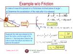 example w o friction