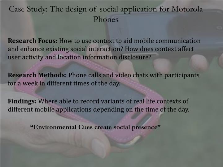 Case Study: The design of social application for Motorola Phones