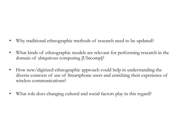 Why traditional ethnographic methods of research need to be updated?