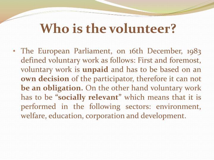 Who is the volunteer?