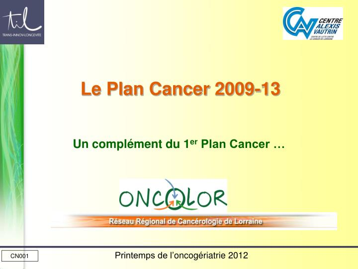 Le Plan Cancer 2009-13