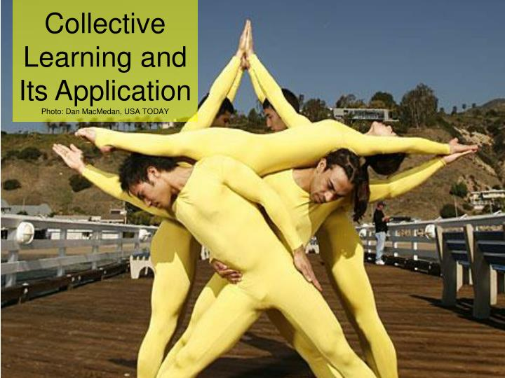 Collective Learning and Its Application
