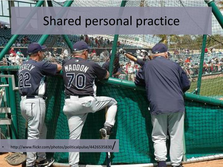 Shared personal practice