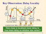 key observation delay locality