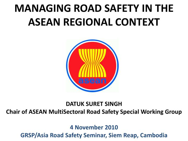 managing road safety in the asean regional context n.