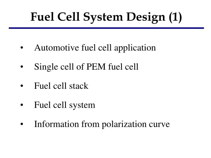 Ppt Fuel Cell System Design 1 Powerpoint Presentation Free Download Id 2187849