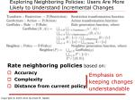 exploring neighboring policies users are more likely to understand incremental changes