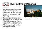 hvor og hva er dana cup