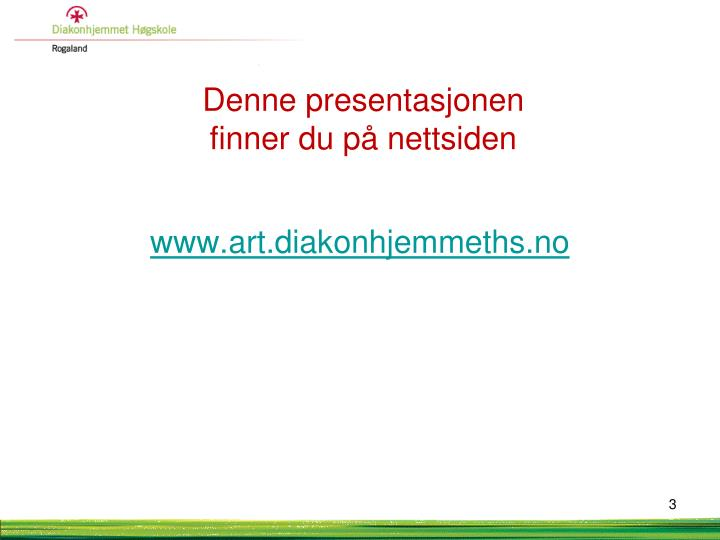 Denne presentasjonen finner du p nettsiden