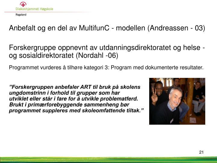 Anbefalt og en del av MultifunC - modellen (Andreassen - 03)
