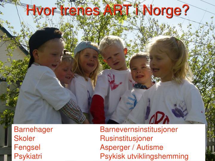 Hvor trenes ART i Norge?