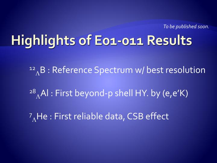 Highlights of E01-011 Results