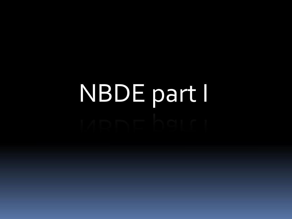PPT - NBDE part I PowerPoint Presentation - ID:2188341