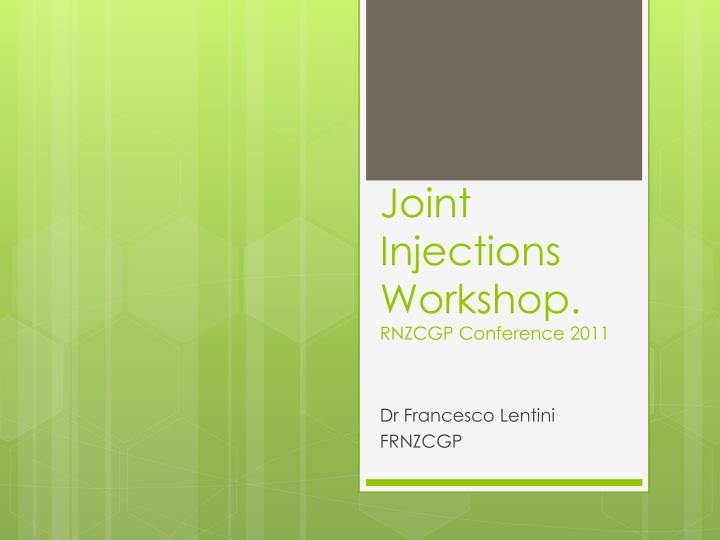 joint injections workshop rnzcgp conference 2011 n.