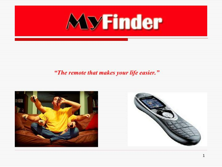 The remote that makes your life easier