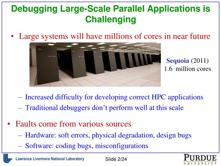 Debugging large scale parallel applications is challenging