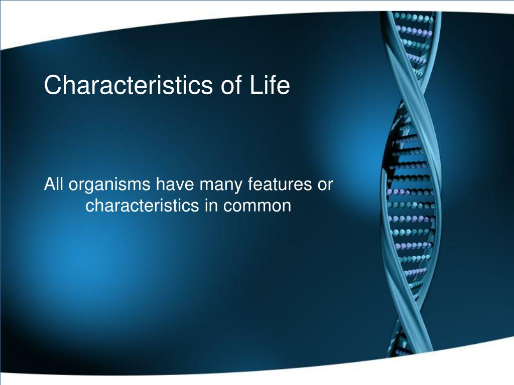 Characteristics Of Life Powerpoint Ppt Presentation