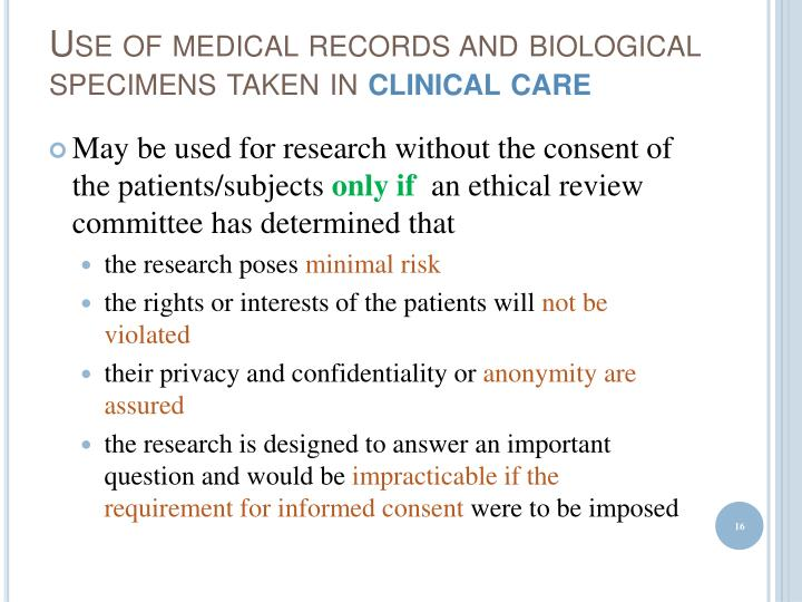 Use of medical records and biological specimens taken in