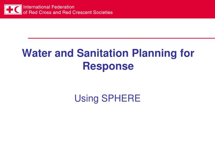water and sanitation planning for response n.