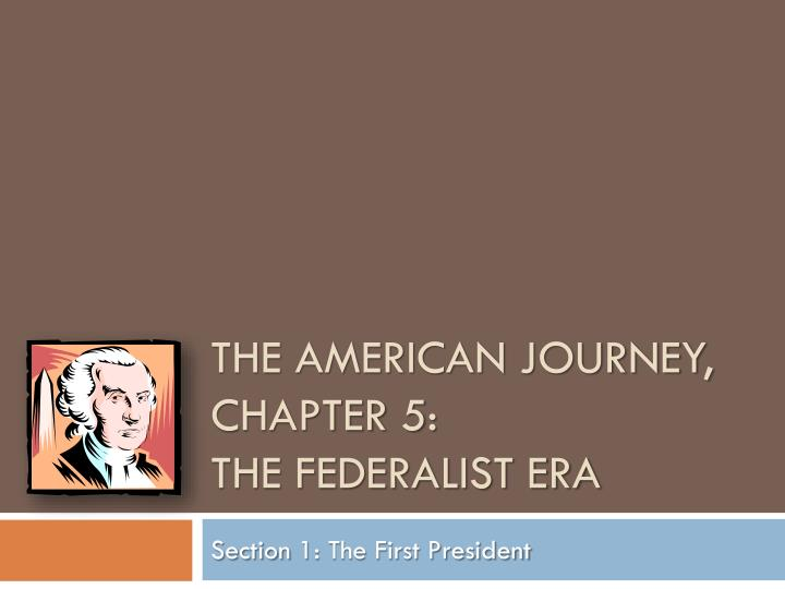 the american journey chapter 5 the federalist era n.