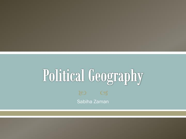 political geography essay Political geography is a field of inquiry concerned with the geographical organization of government, the ways in which geographical imaginations figure in read.