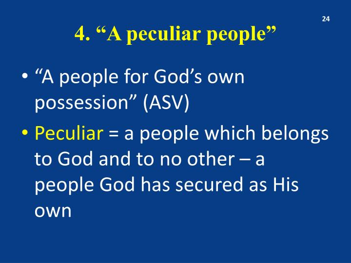 "4. ""A peculiar people"""