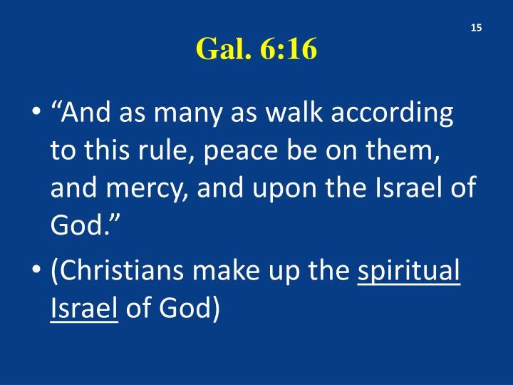 Gal. 6:16
