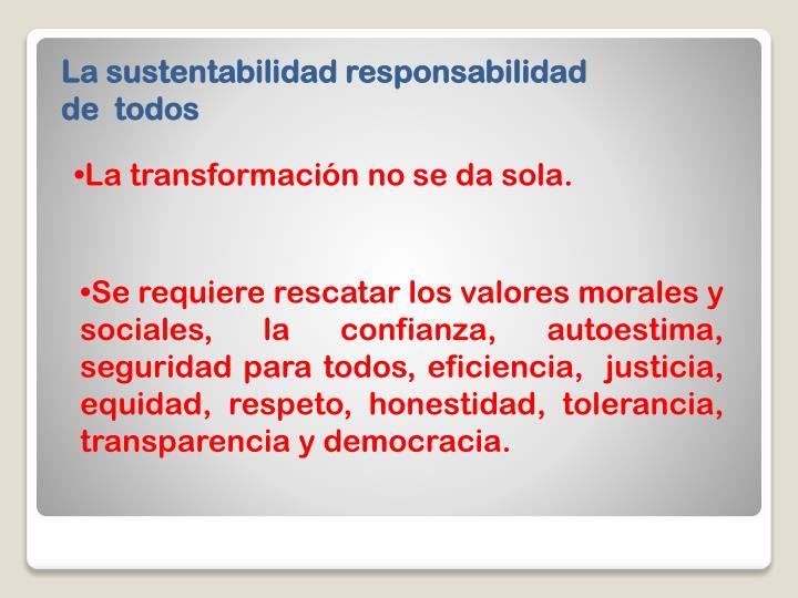 La sustentabilidad responsabilidad