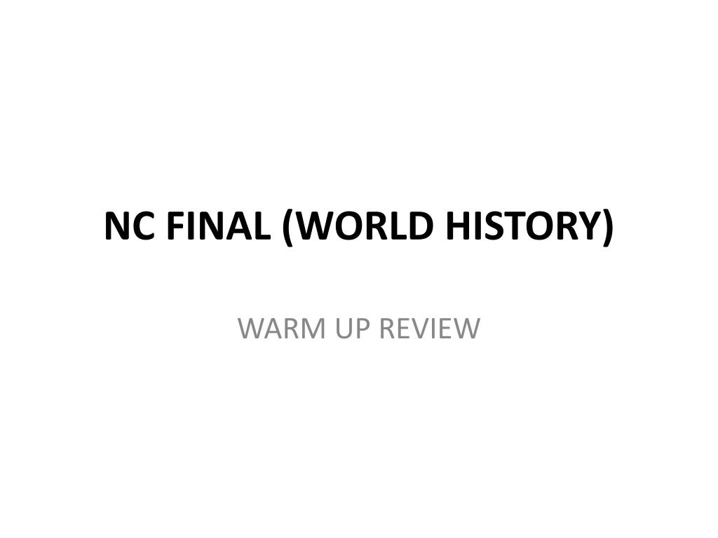 ppt nc final world history powerpoint presentation id 2189573