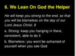 6 we lean on god the helper